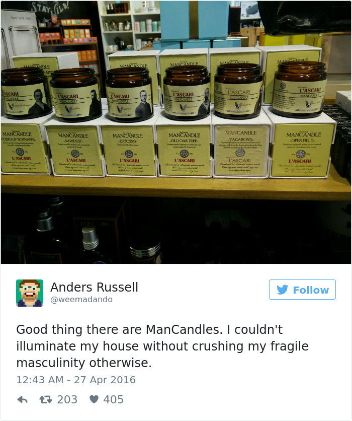 Good Thing There Are Man Candles. I Couldn't Illuminate My House Without Crushing My Fragile Masculinity Otherwise