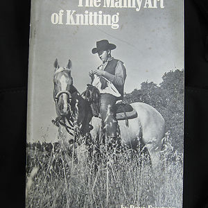 Knitting Is Only Manly If It's Done On Horseback. What?
