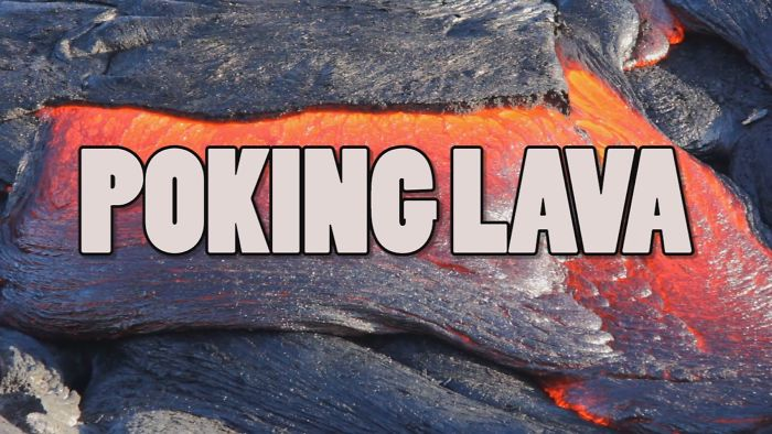 What Happens When You Poke Lava With A Stick?