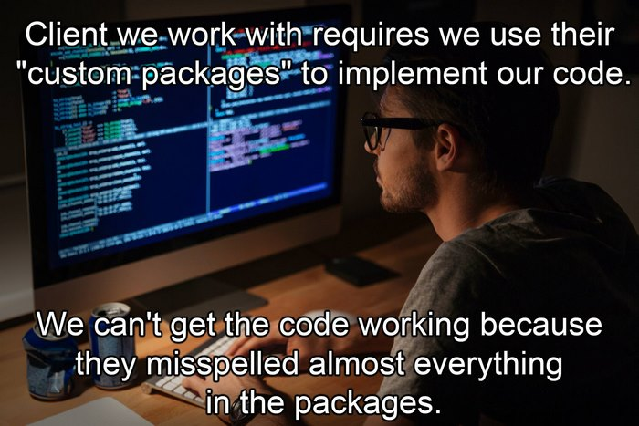 "Client We Work With Requires We Use Their ""Custom Packages"" To Implement Our Code"