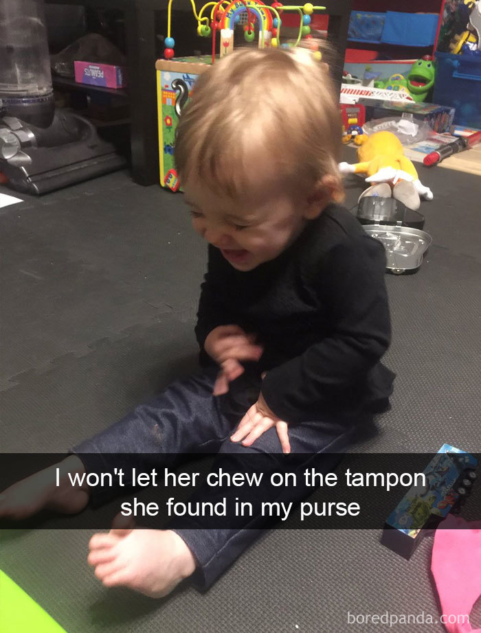 I Won't Let Her Chew On The Tampon She Found In My Purse