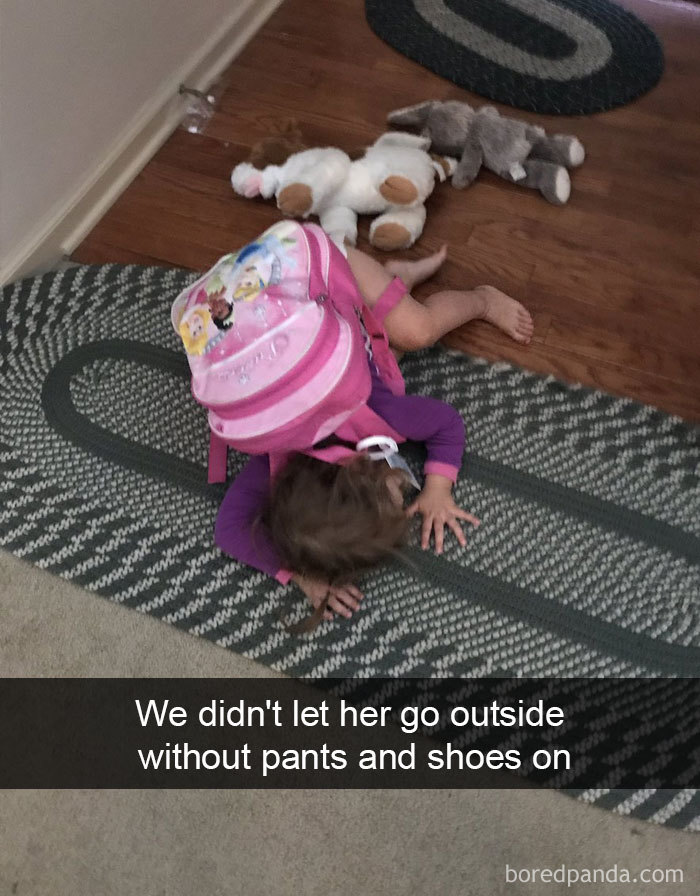 We Didn't Let Her Go Outside Without Pants And Shoes On