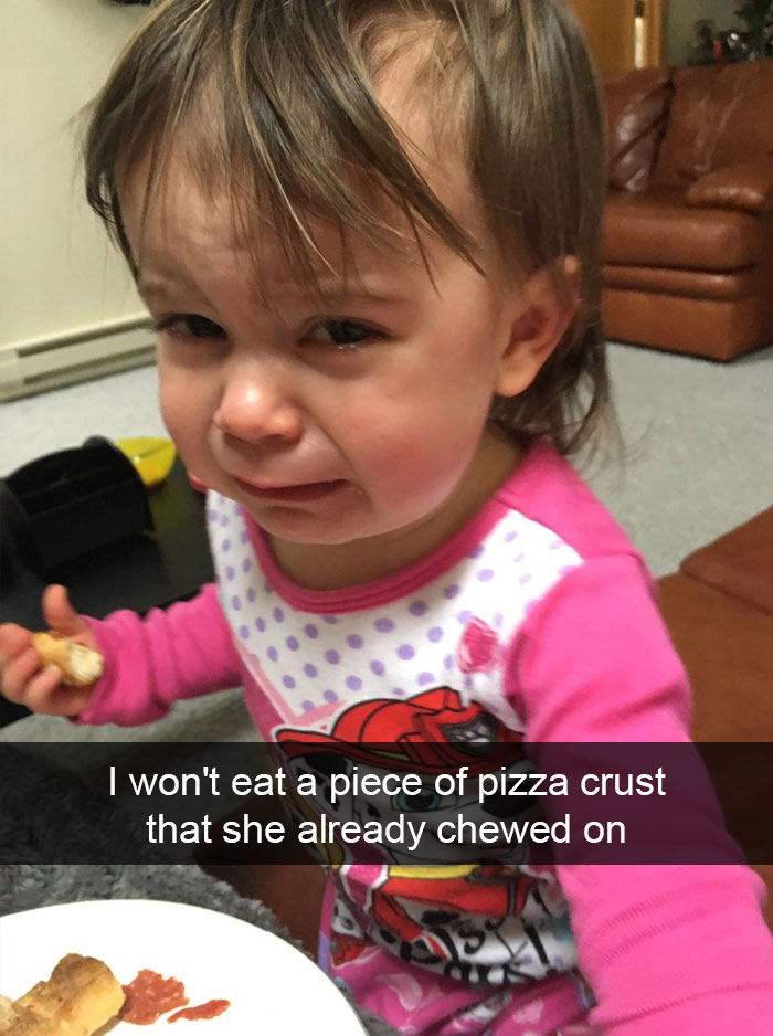 I Won't Eat A Piece Of Pizza Crust That She Already Chewed On
