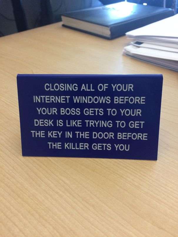 Walked In My Bosses Office And Saw This Sign