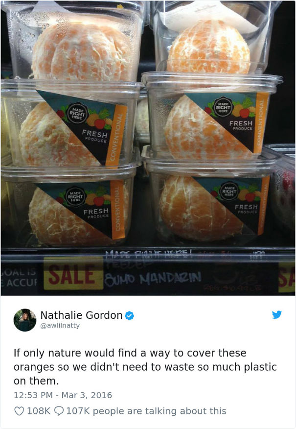 If Only Nature Would Find A Way To Cover These Oranges So We Didn't Need To Waste So Much Plastic On Them