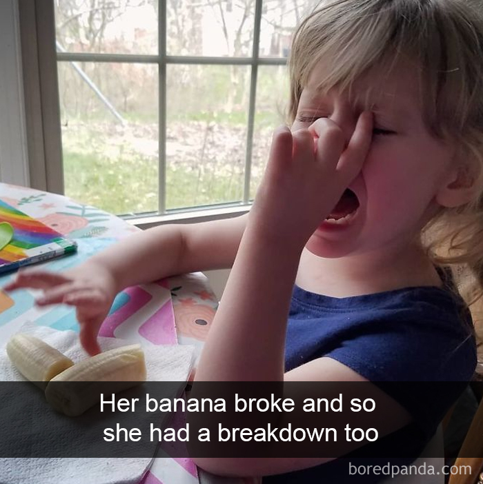 Her Banana Broke And So She Had A Breakdown Too