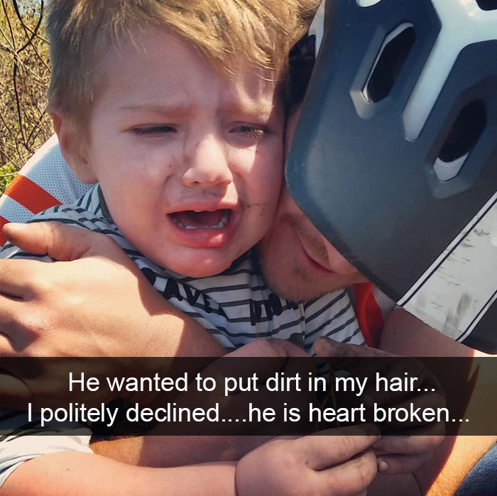 He Wanted To Put Dirt In My Hair... I Politely Declined... He Is Heart Broken...