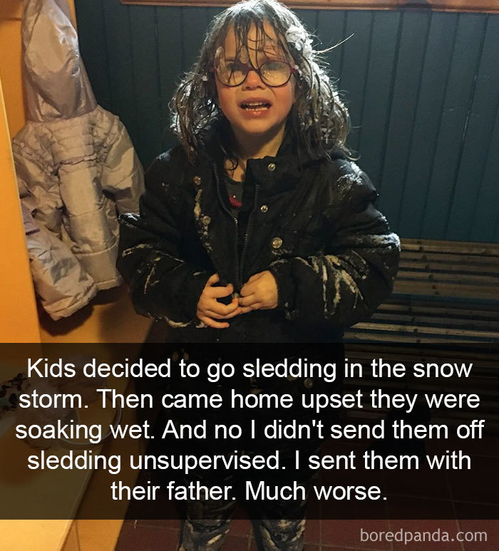 Kids Decided To Go Sledding Yesterday In The Snow Storm. Then Came Home Upset They Were Soaking Wet. And No I Didn't Send Them Off Sledding Unsupervised. I Sent Them With Their Father. Much Worse.
