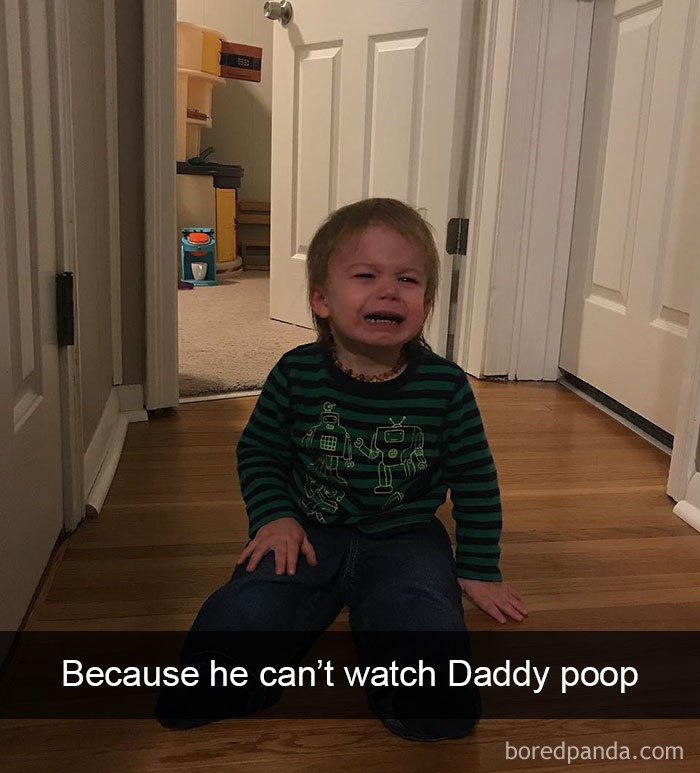 Because He Can't Watch Daddy Poop