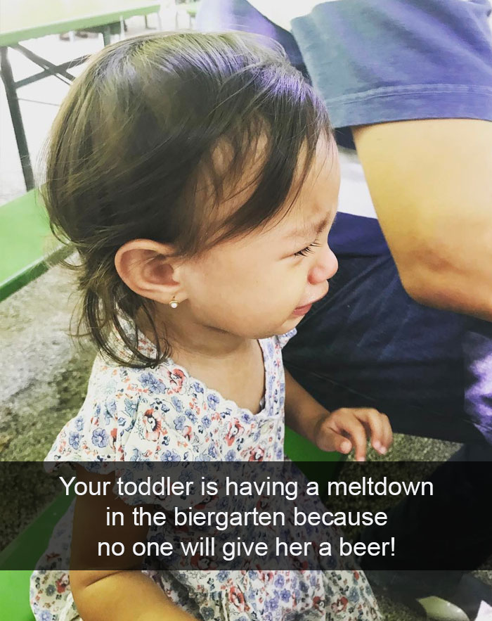 Your Toddler Is Having A Meltdown In The Biergarten Because No One Will Give Her A Beer