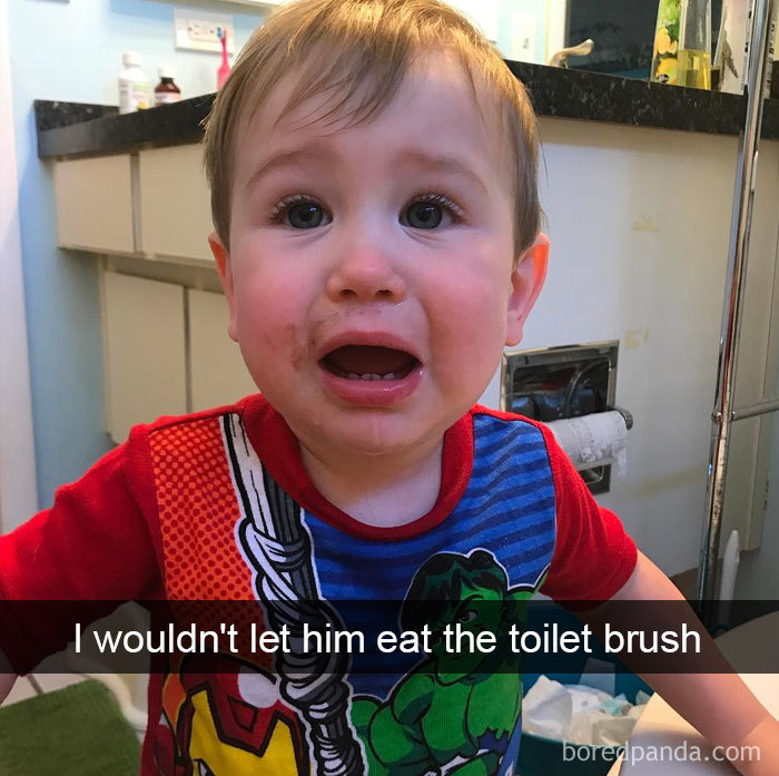 I Wouldn't Let Him Eat The Toilet Brush