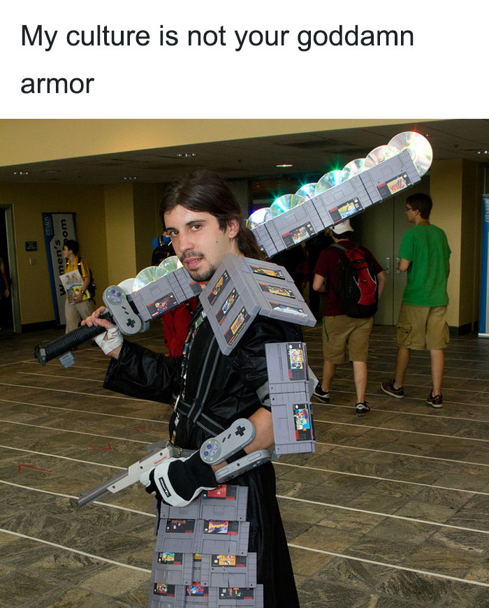 My Culture Is Not Your Goddamn Armor.