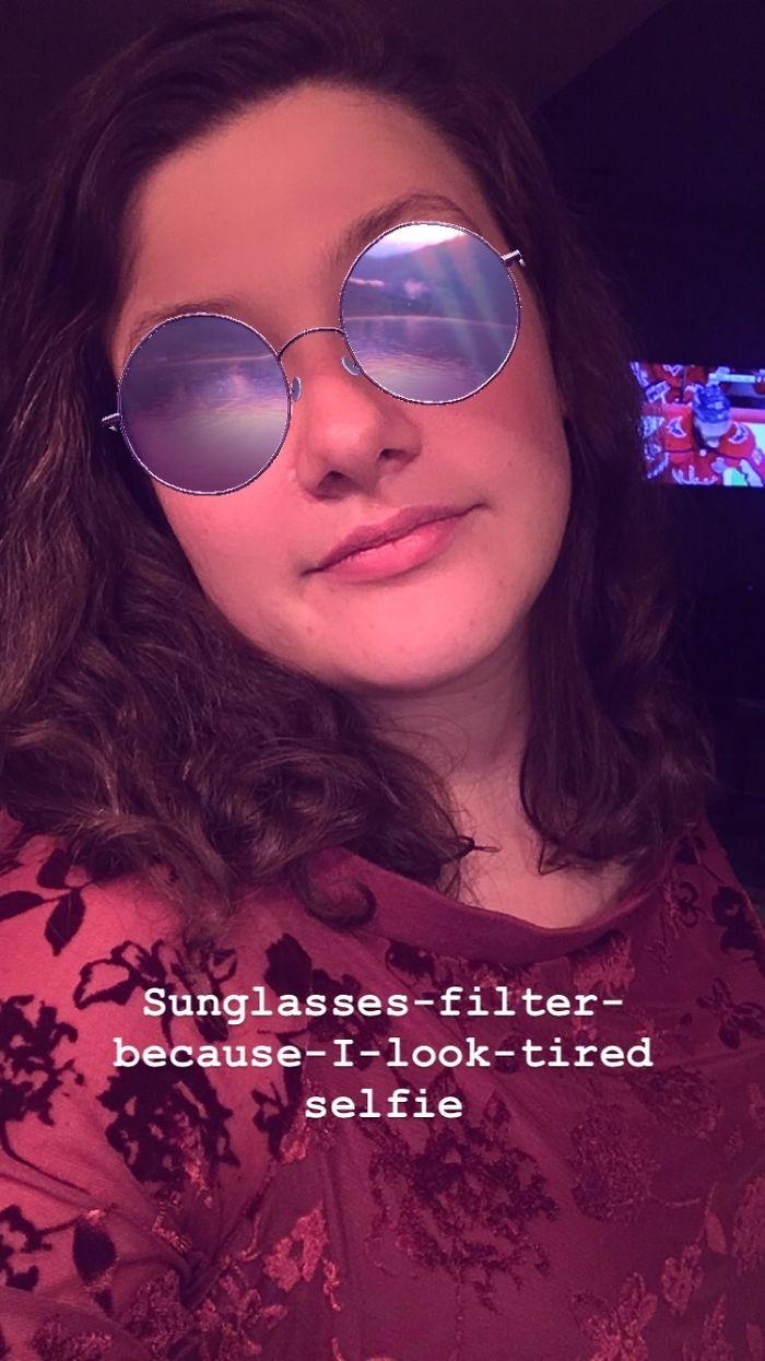 """Sunglasses Filter For My Tired Eyes"" Selfie"
