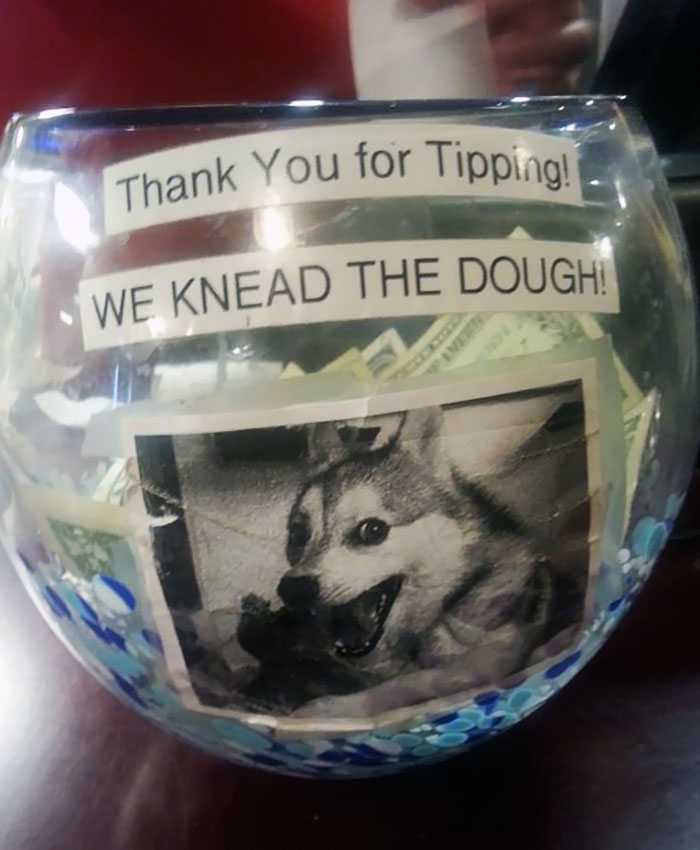 This Was The Tip Jar In A Local Pizzeria