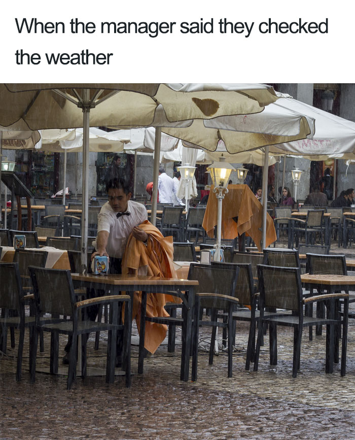 When The Manager Said They Checked The Weather