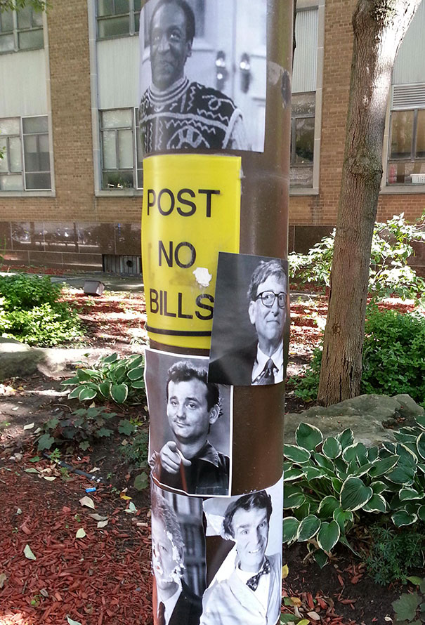 """""""Post No Bills"""" Saw This All Over My Campus"""