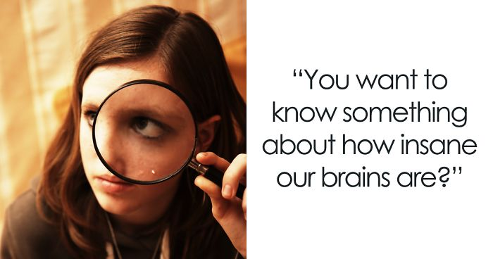 The Craziest Things Our Brains Do Without Us Knowing