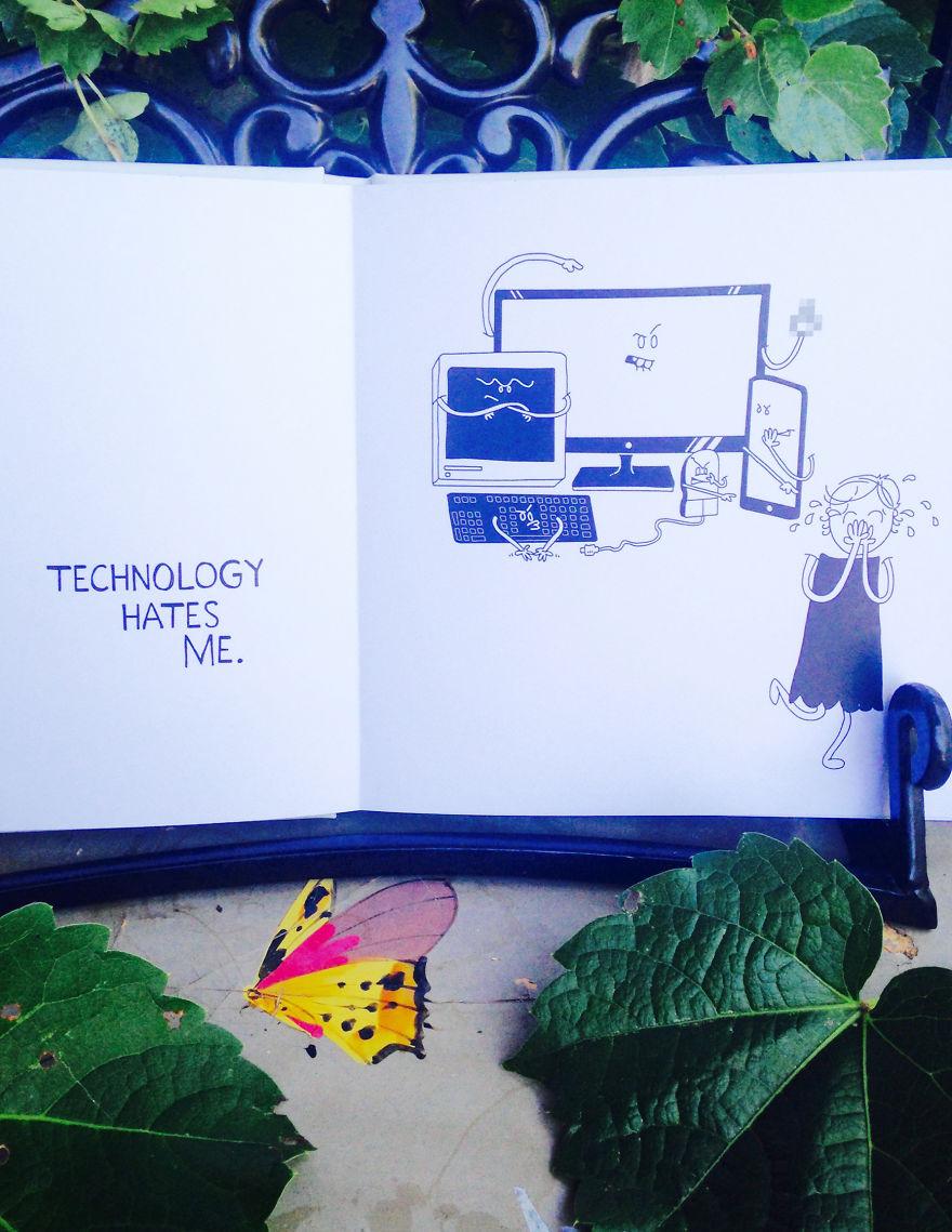 """Technology Hates Me"""