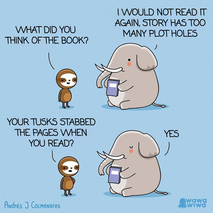 What Did You Think Of The Book? ... I Would Not Read It Again, Story Has Too Many Plot Holes. ...your Tusks Stabbed The Pages When You Read? ... Yes