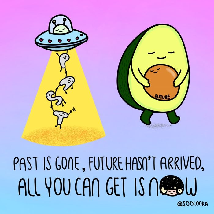Past Is Gone, Future Hasn't Arrived, What You Can Get Is Now