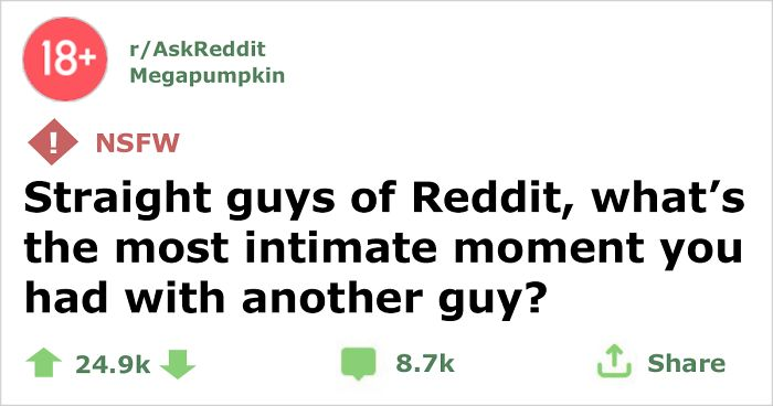 """Someone Asked Straight Guys """"What's The Most Intimate Moment"""