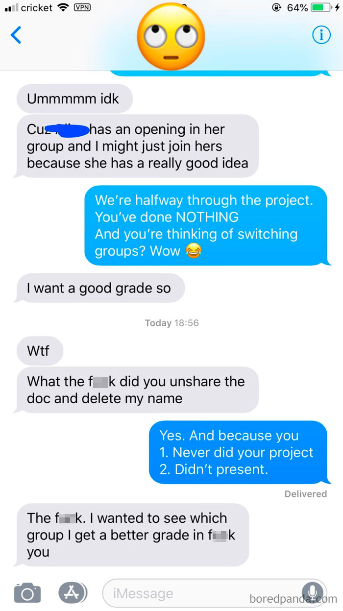 He Didn't Do His Part On The Group Project, Gets Mad That Other Group Does Not Let Him In And I Won't Put His Name On The Paper (I Ended Up Doing All The Work)