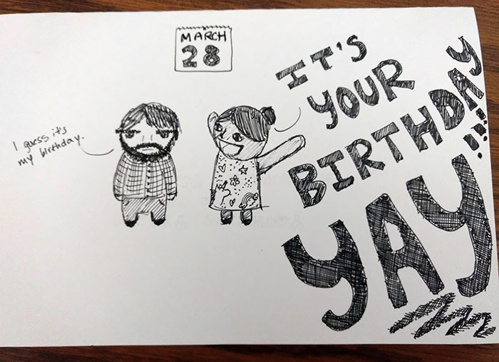 Today Is My Birthday. My Girlfriend Made A Card Depicting Our Excitement Levels