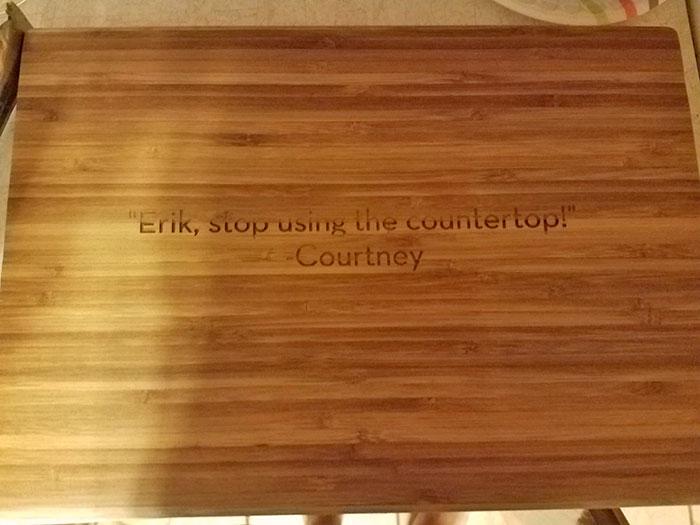 My Wife Got Me A New Cutting Board
