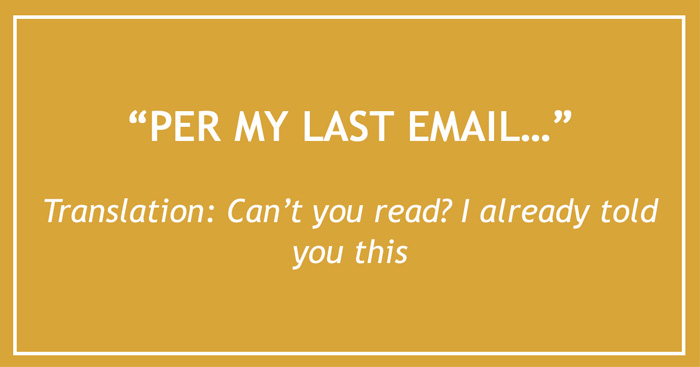 26 Email Phrases That Seem Polite, But Actually Have A Different Meaning