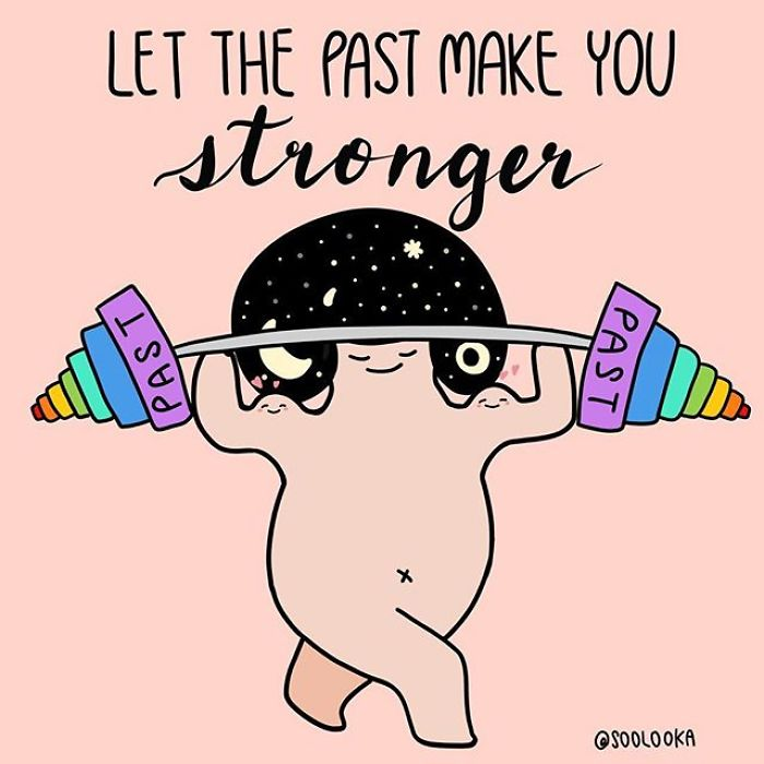The Past Doesn't Define Us, Have It To Make Us Better And Stronger