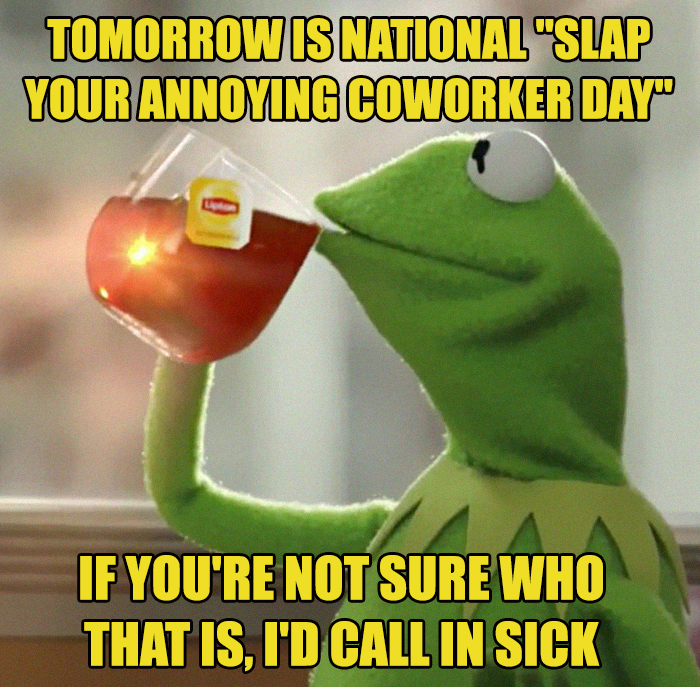 Annoying Coworker Day