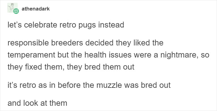 Pugs Are Not Cute Theyre Malformed Sick Animals That Shouldnt Exist This Tumblr Thread May Change The Way You See Pugs Bored Panda
