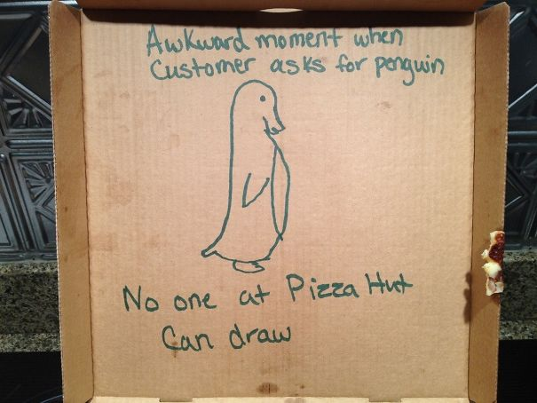 Asked For Socially Awkward Penguin On Pizza Box