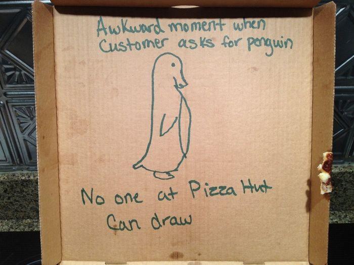 Ese momento incómodo en el que un cliente pide un dibujo de un pingüino y nadie en el Pizza Hut sabe dibujar