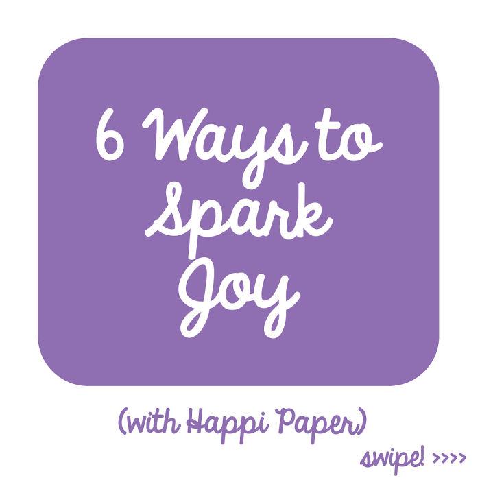 6 Ways To Spark Joy