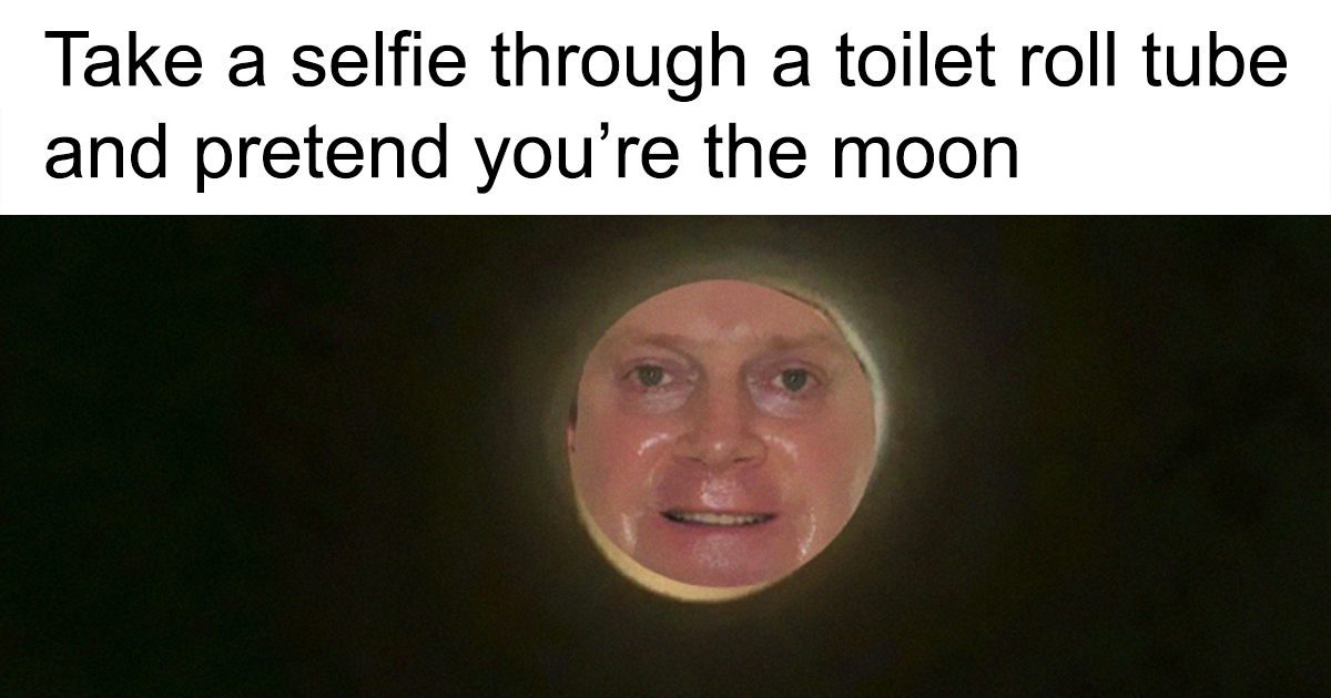 Someone Finds Out That If You Take A Selfie Through A Toilet Roll Tube You'll Look Like The Moon, Hilarity Ensues