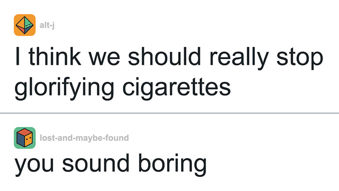 Someone Believes That People Who Don't Smoke Are Boring, Gets The Perfect Lesson