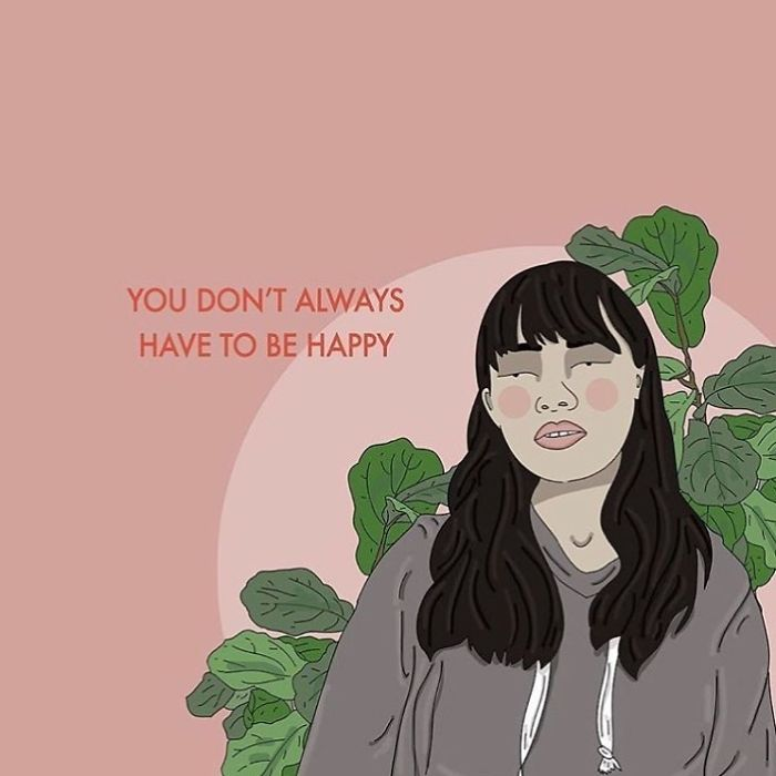 There Is Always So Much Pressure On Us To Be Happy And It's Unrealistic To Be Expected To Sustain Contentment. Allow Yourself To Be Happy, Allow Yourself To Be Miserable, And Everything In Between. . . . . . #recipesforselflove #happy #happiness #love #instagood #life #bodypositive #sad #selflove #selfcare #loveyourself #smashthepatriarchy  #youareperfect #fuckthepatriarchy #effyourbeautystandards #feminism #lifestyle #instagood #feminsta #feminist #zine #illustration #digital #drawing #adobe #design #graphic #art #instalove #yourself
