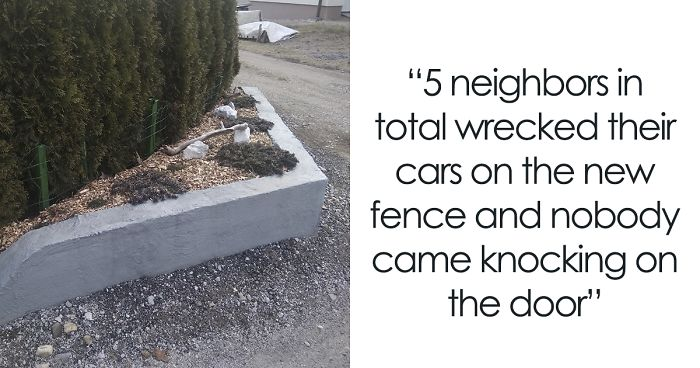 Neighbors Kept Running Over This Family's Fence, So Dad Replaces It With Concrete And Wrecks 8 Of Their Cars