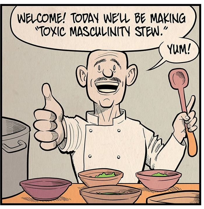 Toxic Masculinity Stew By Barry Deutsch