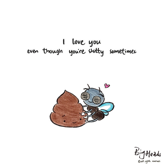 I Love You Even Though You're Shitty Sometimes