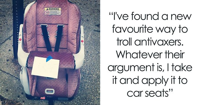 Person Has A New Way To Troll Anti-Vaxxers: 'Whatever Their Argument Is, I Take It And Apply It To Car Seats'