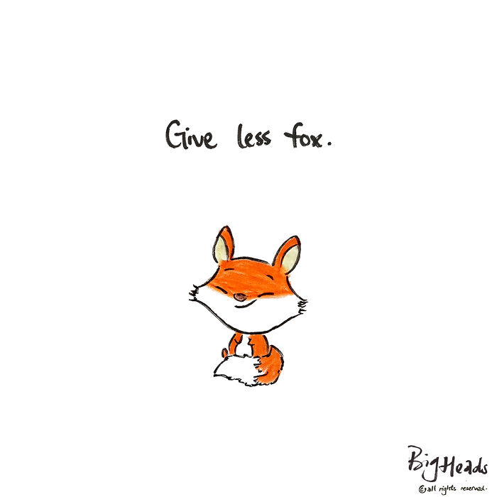 Give Less Fox