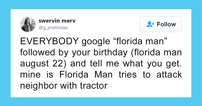 Someone Challenges People To Google 'Florida Man' Plus Their Birthday, Here Are 30 Hilarious Responses