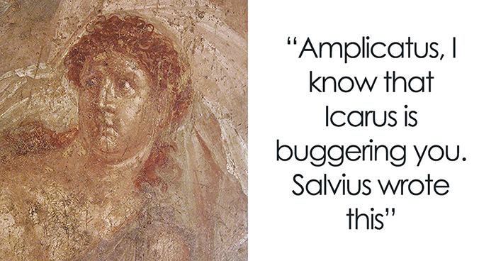 These 30 Quotes From Ancient Pompeii Graffiti Prove Just How Little We Changed Over 2000 Years