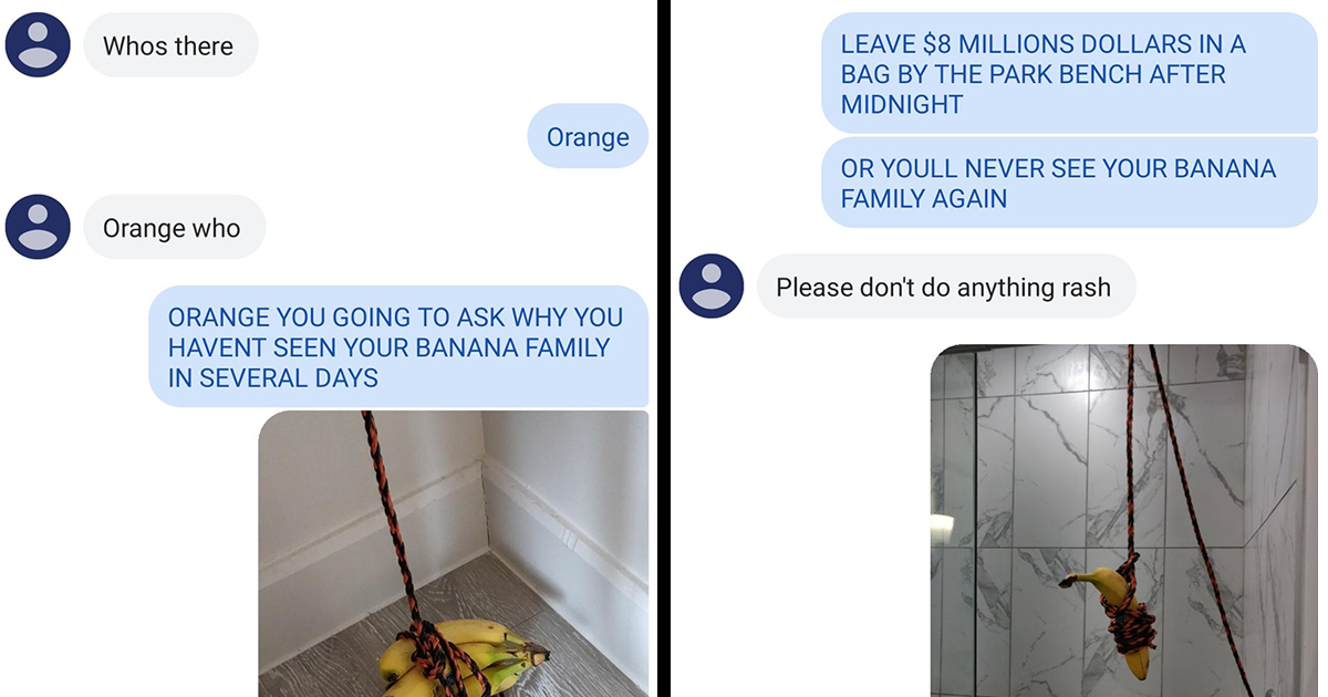 This Guy Takes A Knock-Knock Joke To The Next Level By Demanding Ransom For Friend's Banana Family