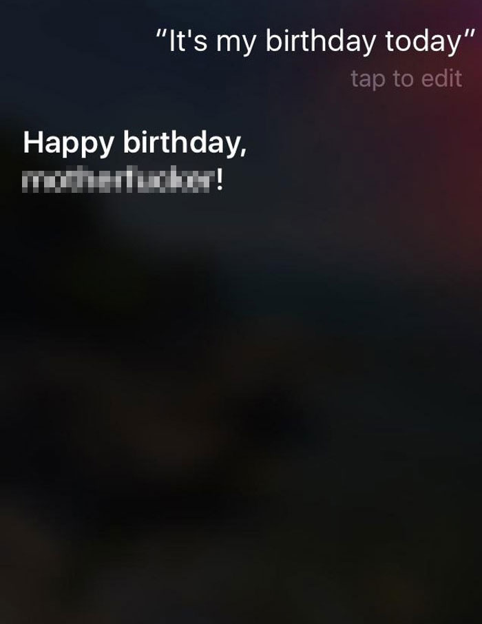 I Completely Forgot That I Told Siri That My Name Is