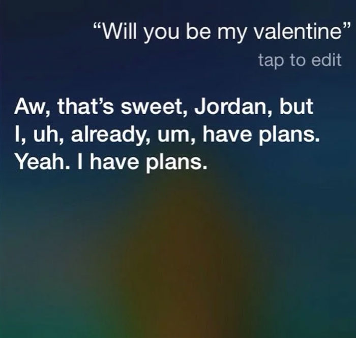 Wow. Okay. Thanks Siri