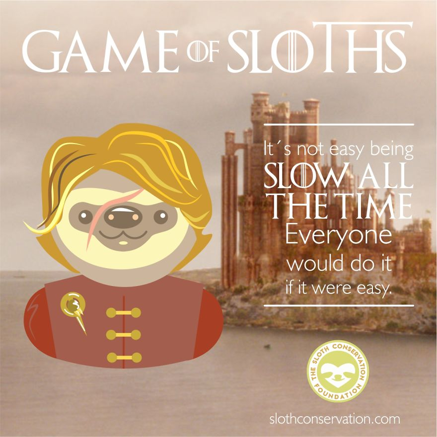 """Game Of Sloths"": I Made Game Of Thrones Characters Like Sloths With Their Best (And Slothish) Quotes"