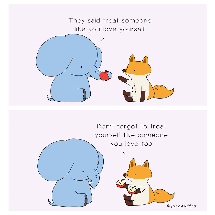 Treat Yourself As You Would For Someone